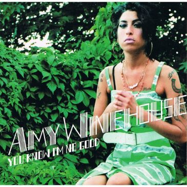 You Know I'm No Good – Amy Winehouse