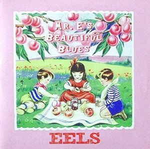 Mr E's Beautiful Blues – Eels