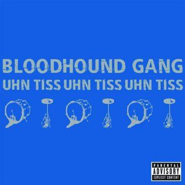 Uhn Tiss Uhn Tiss Uhn Tiss – Bloodhound Gang