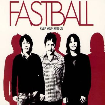 I Get High – Fastball