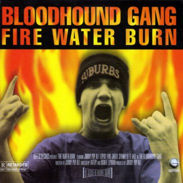 Fire Water Burn – Bloodhound Gang
