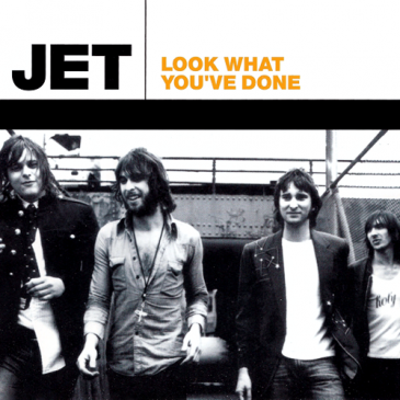 Look What You've Done – Jet