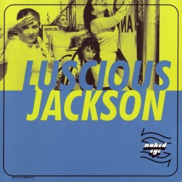 Naked Eye – Luscious Jackson