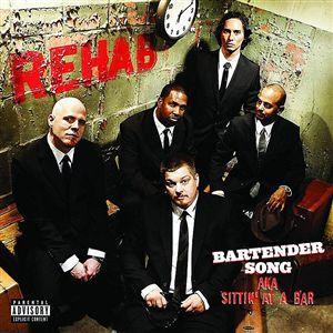 Bartender Song – Rehab