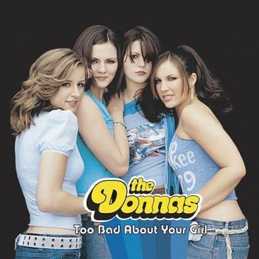Too Bad About Your Girl – The Donnas