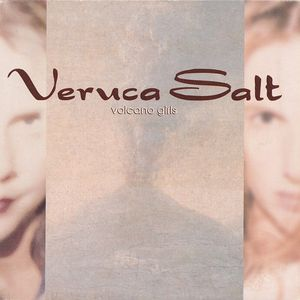 Volcano Girls	– Veruca Salt