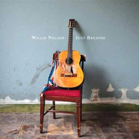 Just Breathe – Willie and Lukas Nelson